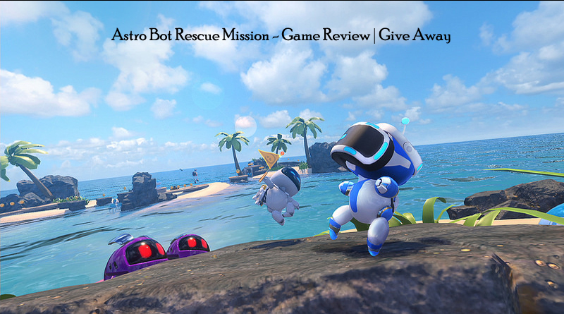 ASTRO BOT Rescue Mission: Redefining the Gaming Experience for VR Adopters